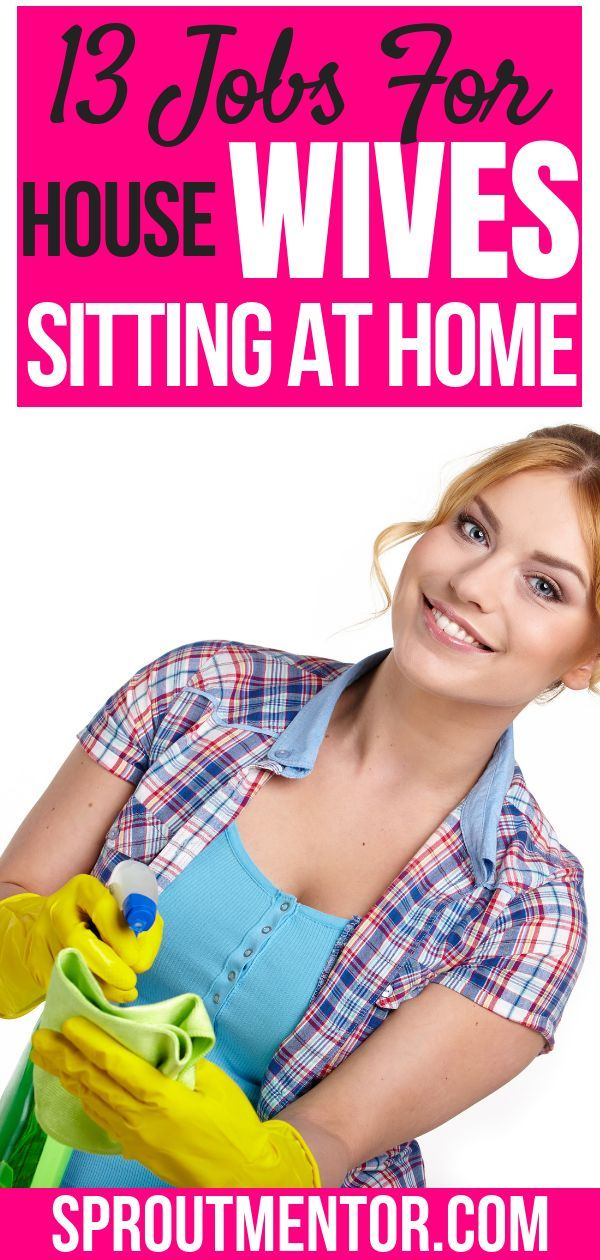 13 Online Jobs For Housewives Sitting At Home Are you a housewife who is looking for ways to make money online and work from home jobs? Here are 13 jobs for housewives that are free.