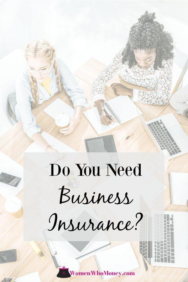 Do I Really Need Business Insurance Womenwhomoney Business
