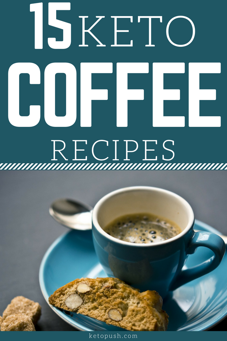 The Top 15 Keto Coffee Recipes To Start Your Day Right! | Pinterest ...
