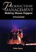 Production Management: Making Shows Happen