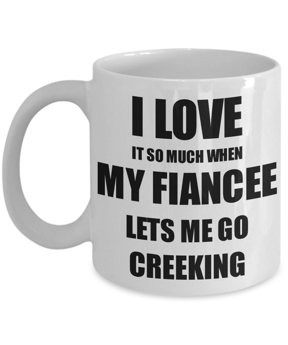Creeking Mug Funny Gift Idea For Fiance I Love It When My Fiancee Lets Me Novelty Gag Sport Lover Joke Coffee Tea Cup