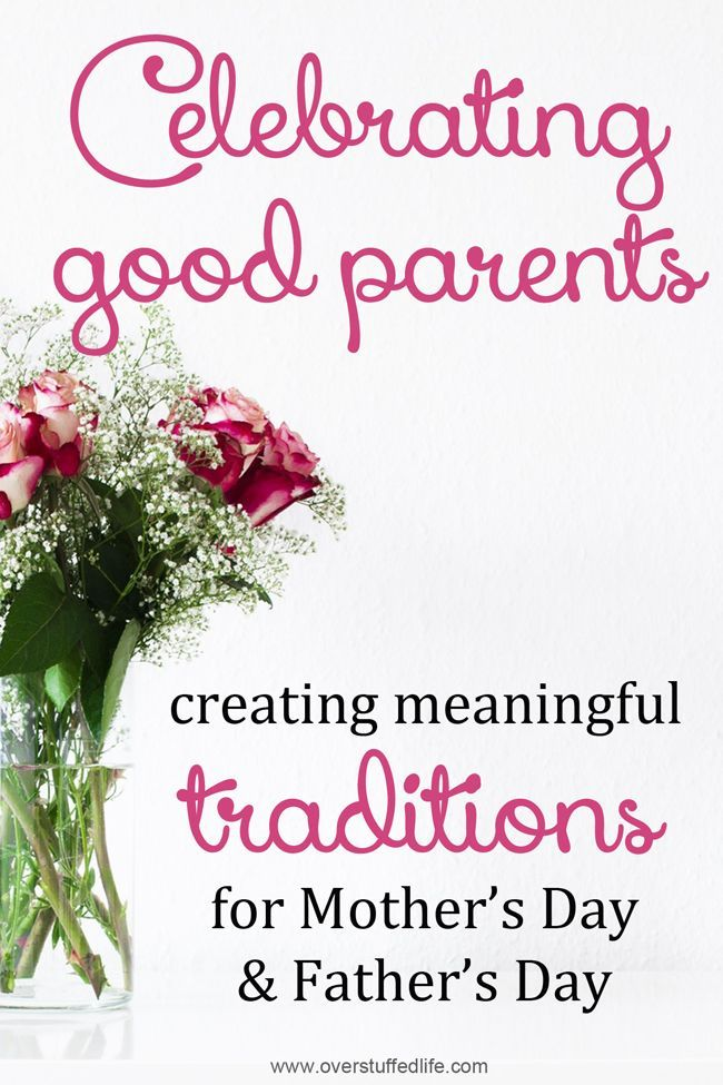 Ideas to help you create meaningful traditions for Mother's Day and Father's Day--make these holidays super special and something you are excited to celebrate! #overstuffedlife