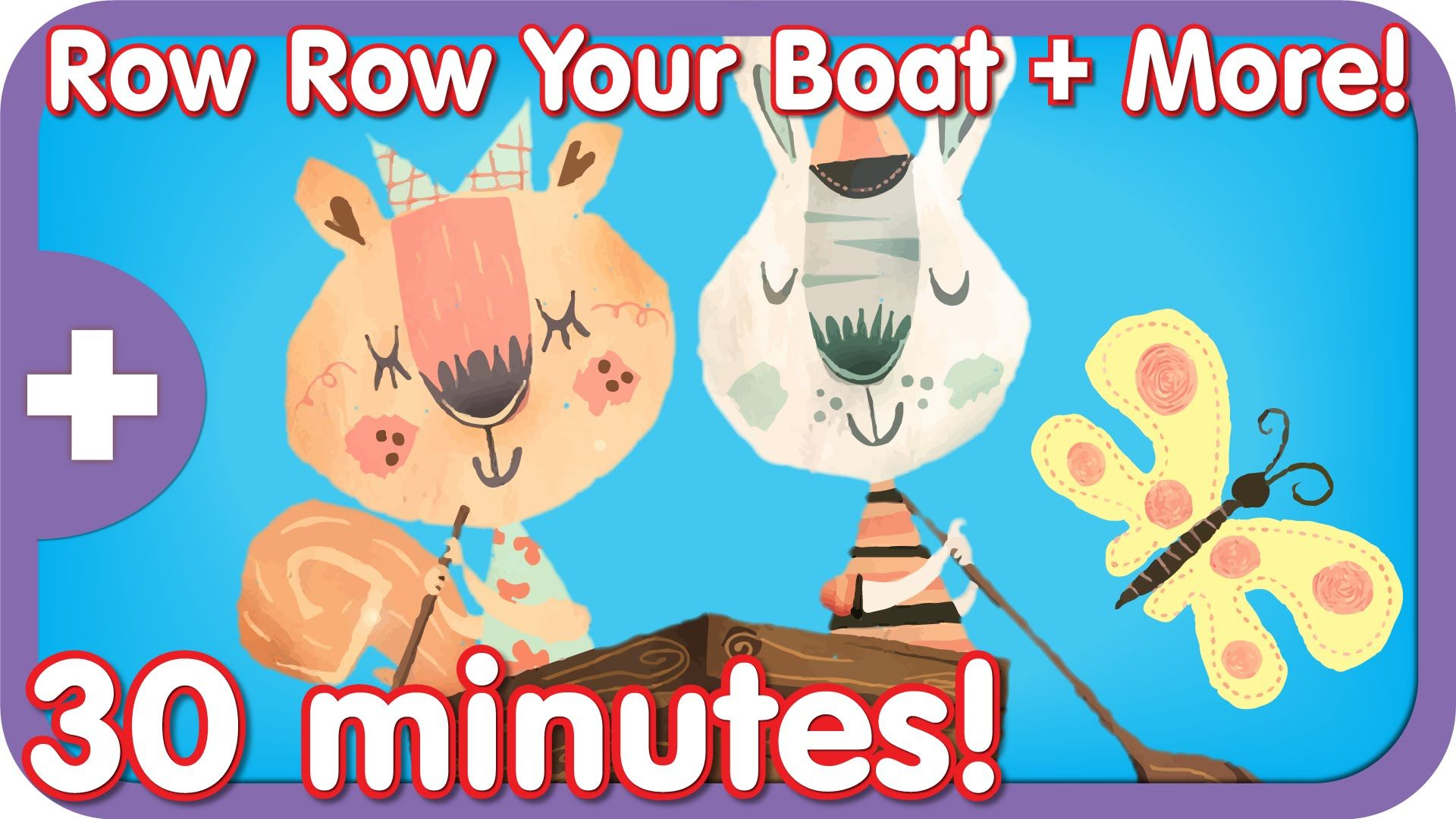 Row Row Row Your Boat More Songs For Kids 30 Minutes Preschool Songs Kids Songs Classic Kids