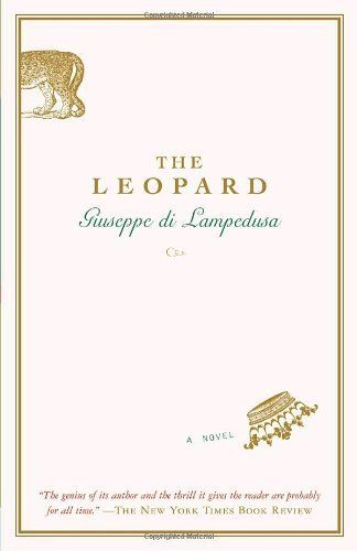 The Leopard A Novel By Giuseppe Di Lampedusa Http Www Amazon Com Dp 0375714790 Ref Cm Sw R Pi Dp Ax26qb0ps1v8y Novels Literature Books Book Worth Reading