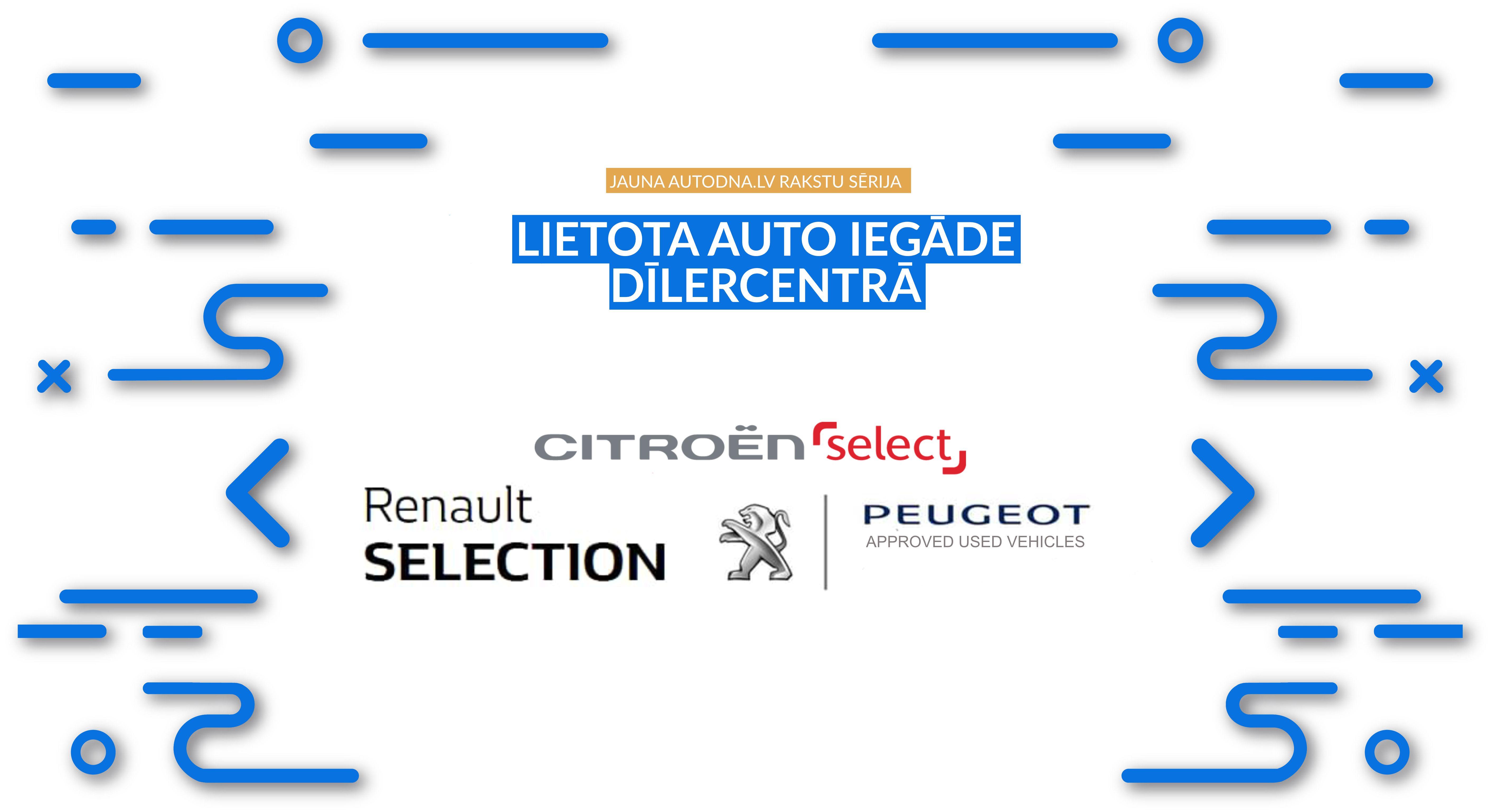 Lietots automobilis pie dīlera Citroën, Peugeot, Renault