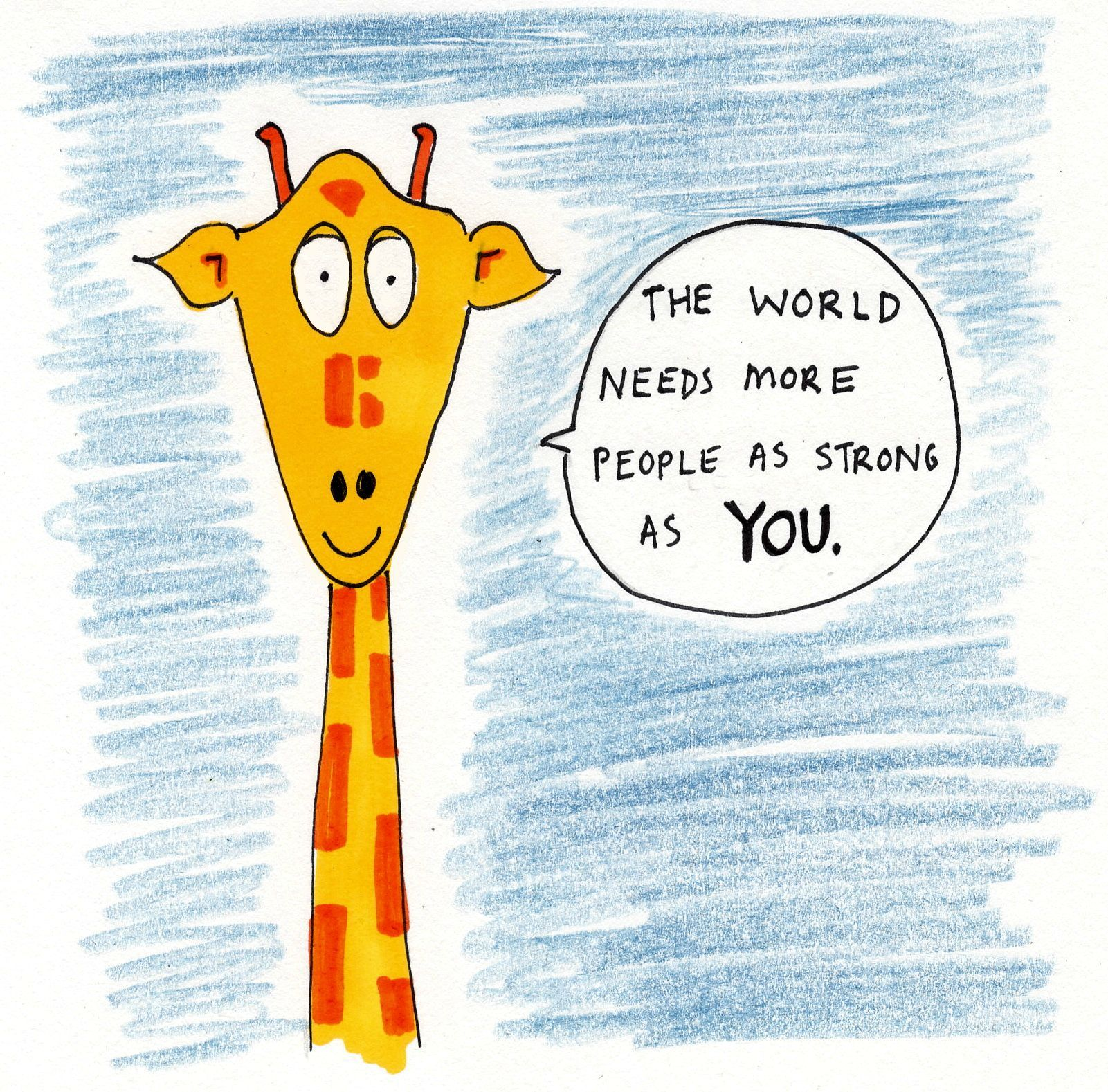 Giraffe Quotes: You Are Strong! Thanks Motivating Giraffe!