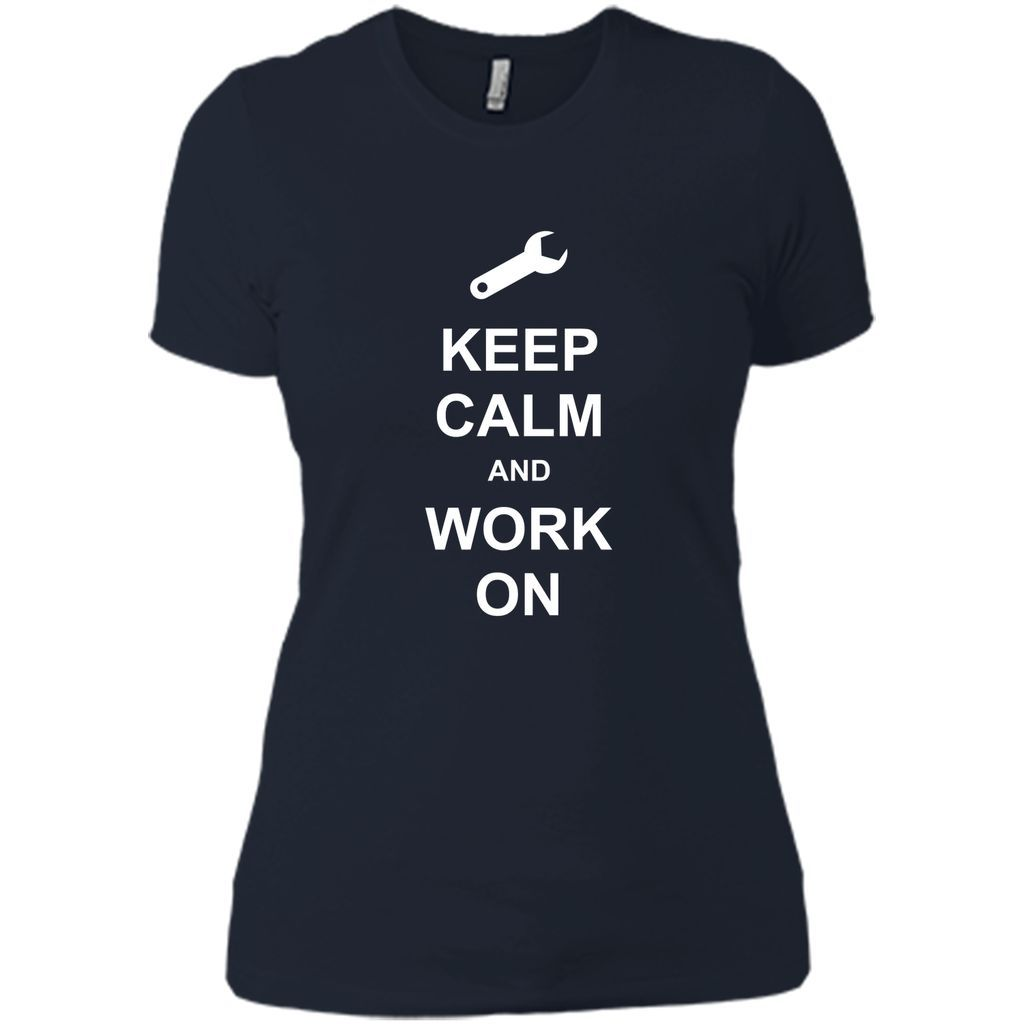 Keep Calm and Work On T-shirt