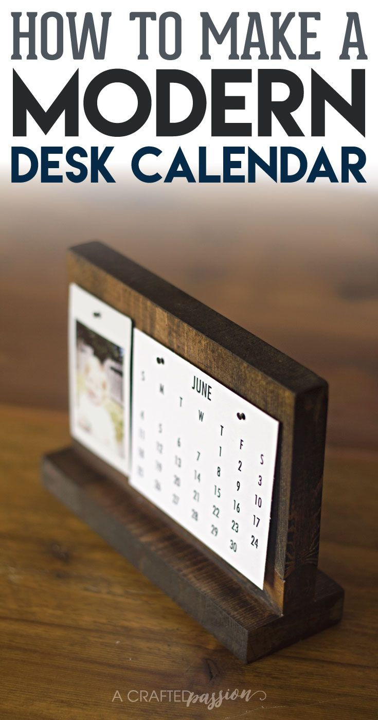 How To Make A Modern Desk Calendar This Easy Diy Desk Calendar Stand Is The Perfect Holder For A Pict Diy Desk Calendar Modern Desk Calendar Desk Calendars