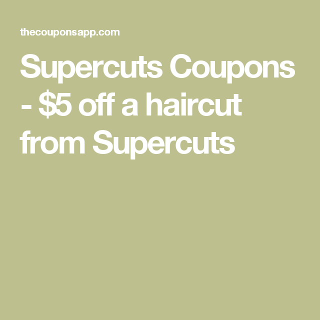 Supercuts coupons $5 off