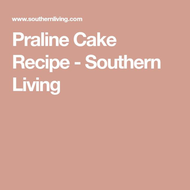 Praline Cake Recipe #pralinecake Praline Cake Recipe - Southern Living #pralinecake