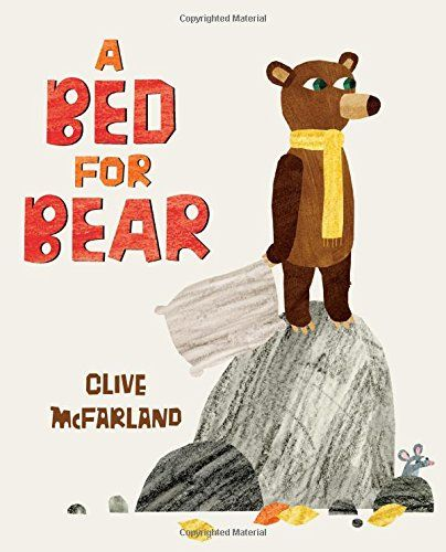 A Bed for Bear by Clive McFarland http://www.amazon.com/dp/0062237055/ref=cm_sw_r_pi_dp_EQP9ub1H3MGCA