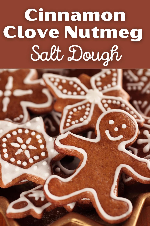 Cinnamon Clove Nutmeg Salt Dough Salt Dough Ornaments Salt Dough Christmas Ornaments Cinnamon Salt Dough Ornaments Recipe