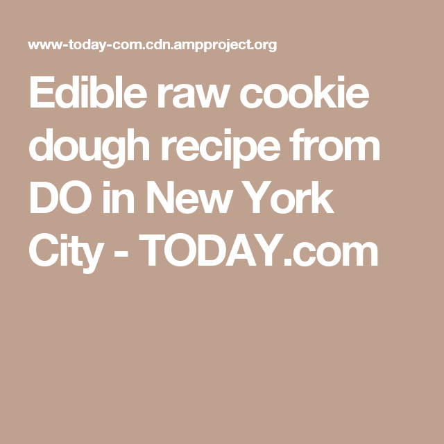 Edible raw cookie dough recipe from DO in New York City - TODAY.com