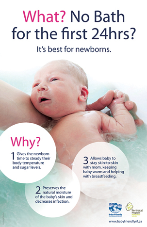 """Check out the new provincial """"Delay the Bath"""" poster to support a hospital practice change in newborn care. Delaying the bath helps the newborn transition to the outside world by improving temperature control and stabilizing blood sugar levels. It also facilitates skin-to-skin contact and helps establish successful breastfeeding."""