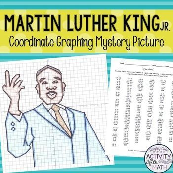 Martin Luther King Jr.(MLK) Coordinate Graphing Mystery Picture ...