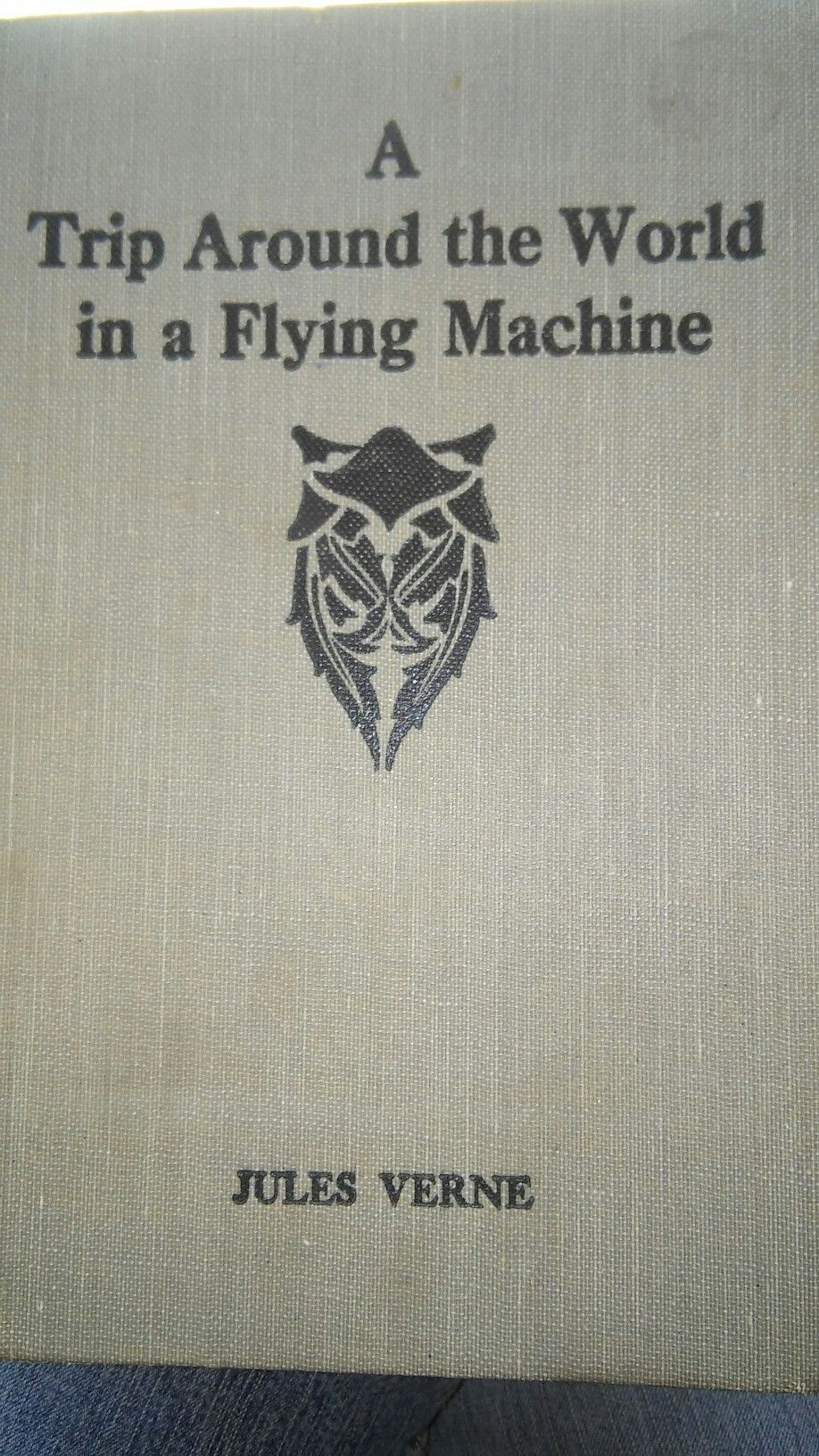 """""""A Trip Around the World in a Fling Machine"""" by Jules Vern, 1887 copyright,  make offer.  Serious buyers only! $80.00"""
