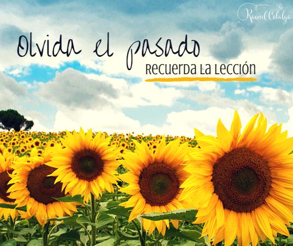 Deja atrás el #pasado... Del ayer solo necesitas recordar las lecciones que aprendiste.  | www.raquelcabalga.com |