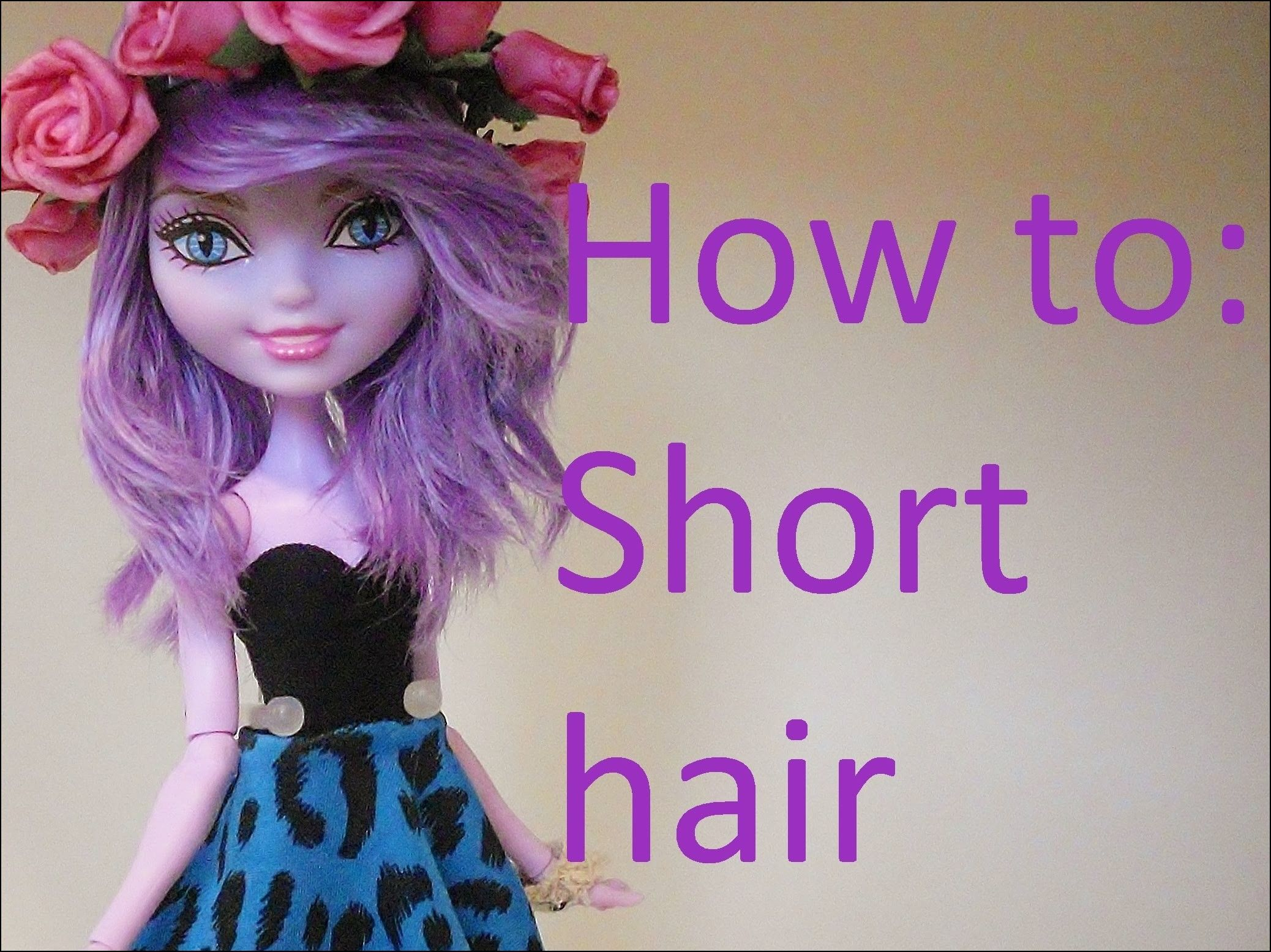 ever after high hairstyles | makeovers | short hair styles