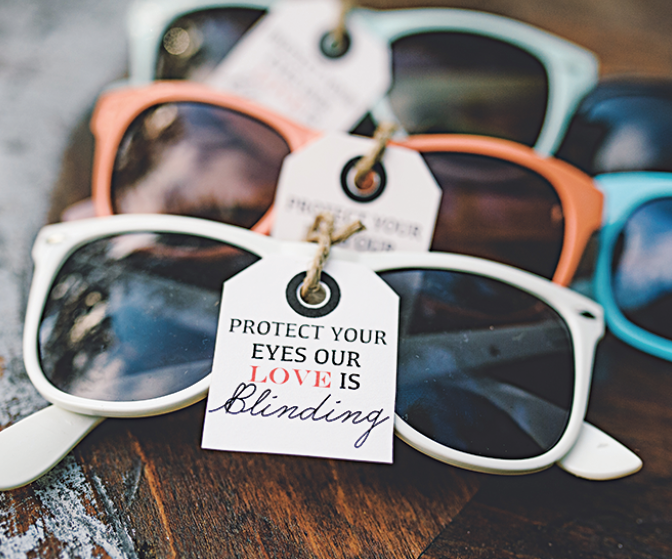 Protect Your Eyes Our Love Is Blinding Sunglasses As Wedding Favors For A Summer Its Cheap Yet Fun