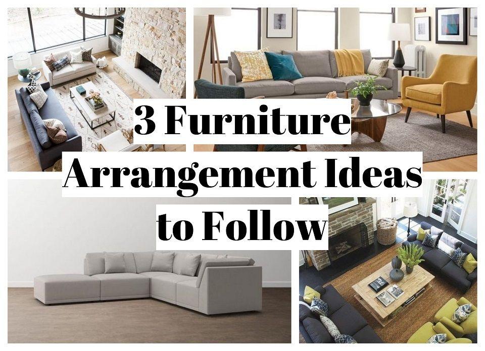 3 Furniture Arrangement Ideas To Follow, Furniture Arrangement Ideas