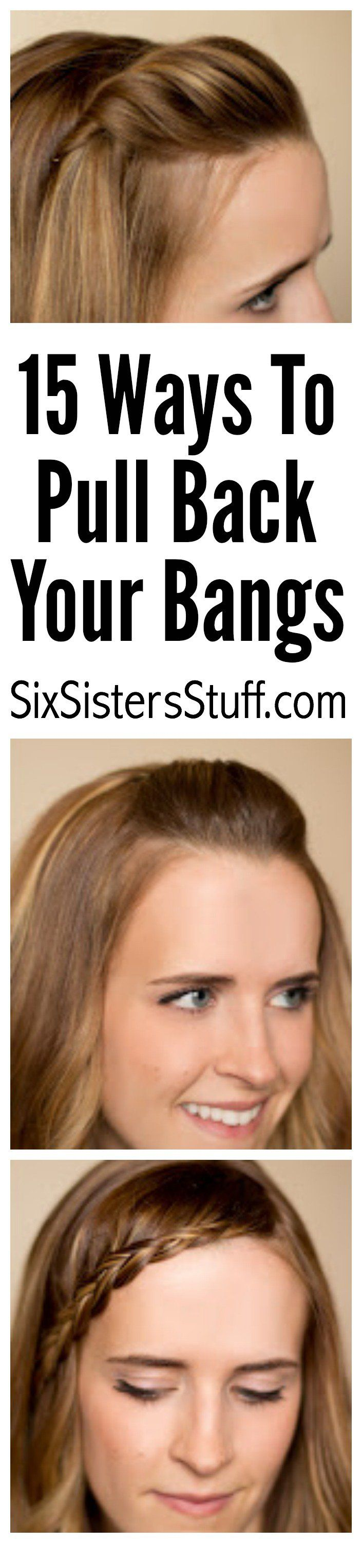 15 Ways To Pull Back Your Bangs How To Style Bangs Hairstyles With Bangs Hair Styles