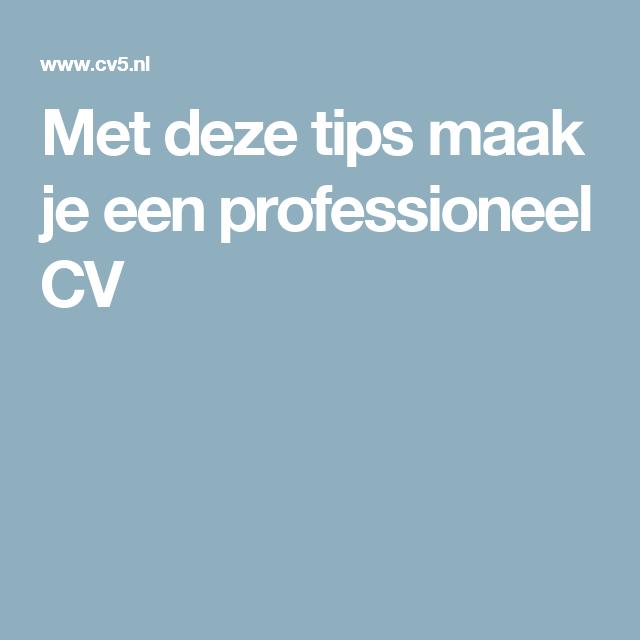Met deze tips maak je een professioneel CV