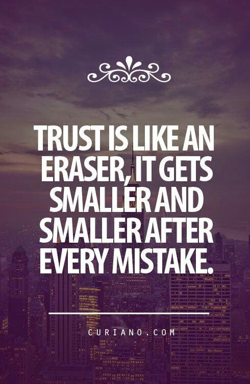 Trust is not just given its earned