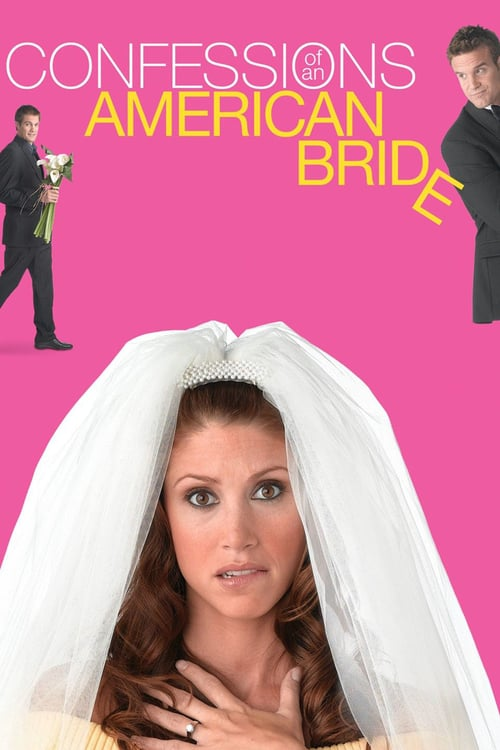 Watch Confessions of an American Bride for free Watch