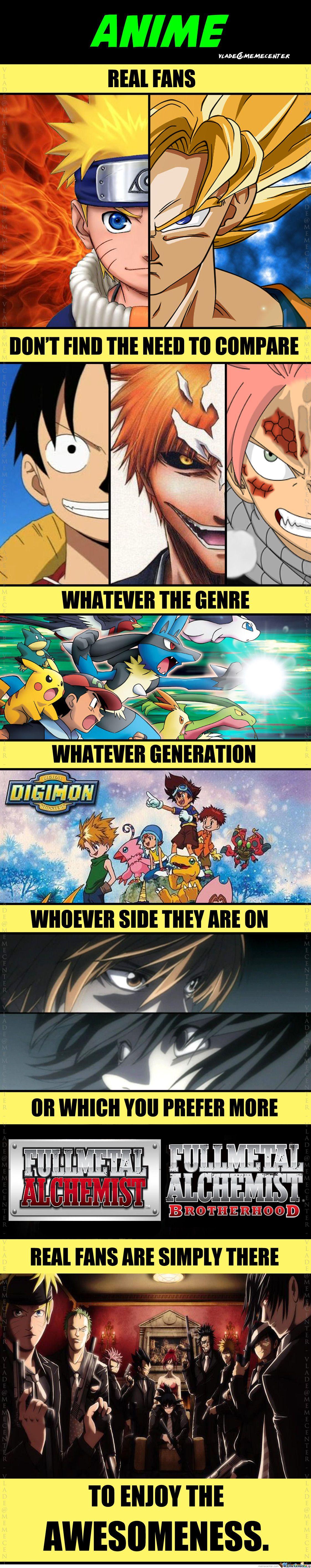 Realmente me encanta este cartel porque yo constamente me siento irritada cuando una persona se dedica a comparar animes que me gustan como si me exigiera elegir entre uno de los dos. ¿Tengo que ser de Digimon o de Pokemon solo? ¿Tengo que amar One Piece o Fairy Tail y odiar al otro?  No. Así de simple.