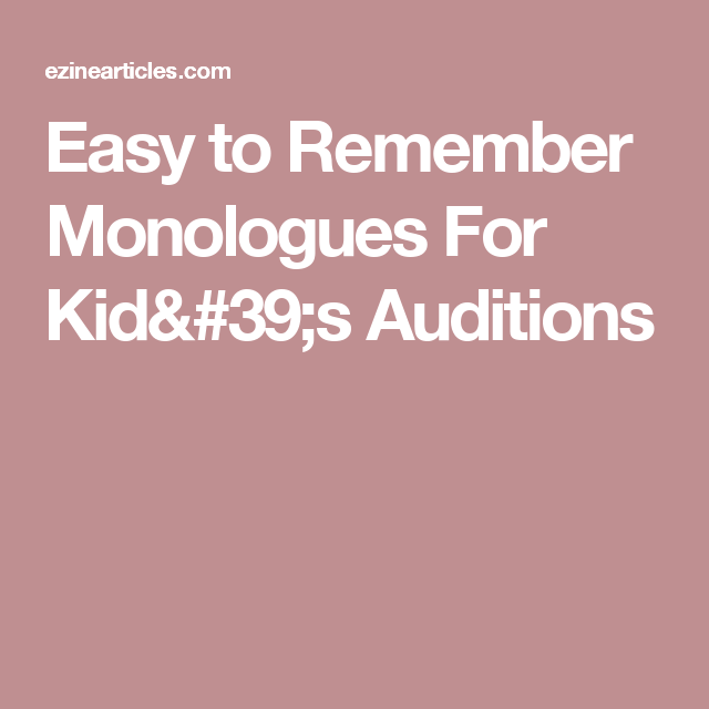 Easy to Remember Monologues For Kid's Auditions | Workshops