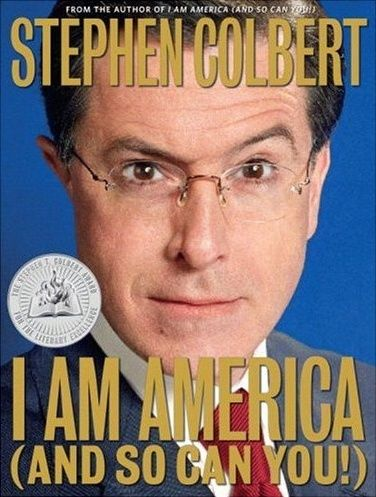 I Am America! And So Can You! by, Stephen Colbert
