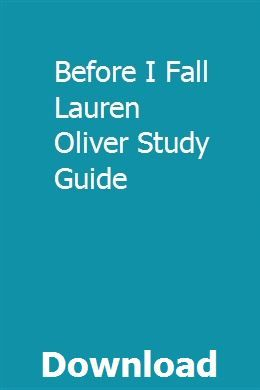 PRAISE FOR BEFORE I FALL DISCUSSION GUIDE ... - Lauren Oliver