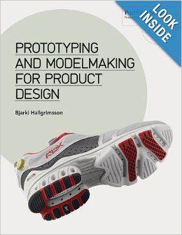 Prototyping And Modelmaking For Product Design Portfolio Skills Bjarki Hallgrimsson 9781856698764 Amazon Com Books Portfolio Design Design Portfolio