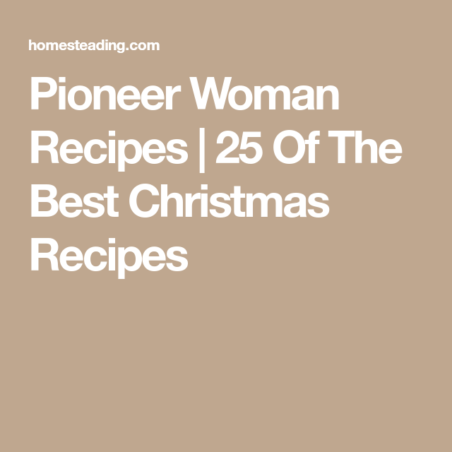 pioneer woman recipes 25 of the best christmas recipes - Pioneer Woman Christmas Recipes