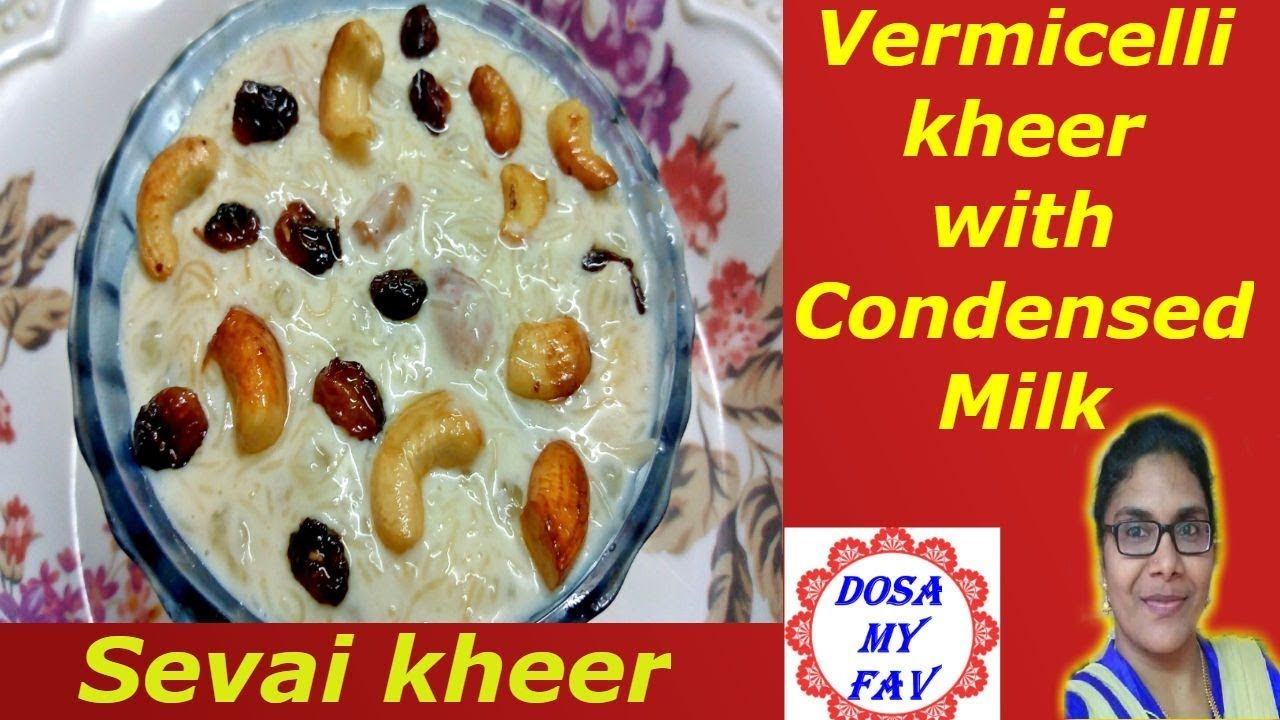 Sevai Kheer With Condensed Milk Vermicelli Kheer With Condensed Milk Semiya Payasam In Hindi Youtube Kheer Recipe Indian Food Recipes Condensed Milk
