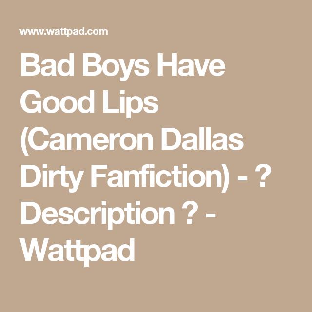 Bad Boys Have Good Lips Cameron Dallas Dirty Fanfiction