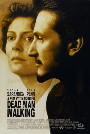 Dead Man Walking (1995) starring: Susan Sarandon and Sean Penn