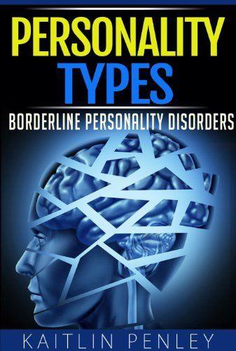 Personality Types: Borderline Personality Disorders by Kaitlin Penley, http://www.amazon.com/dp/B00F2RRQ7Q/ref=cm_sw_r_pi_dp_iYErsb1Q2GJWM