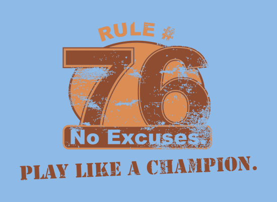 Rule 76 No Excuses Play Like A Champion T Shirt Snorgtees Funny Tshirts Cool Graphic Tees How To Memorize Things