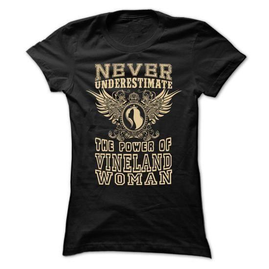 Never Underestimate... Vineland Women - 99 Cool City Sh - #design tshirt #designer hoodies. HURRY => https://www.sunfrog.com/LifeStyle/Never-Underestimate-Vineland-Women--99-Cool-City-Shirt-.html?id=60505