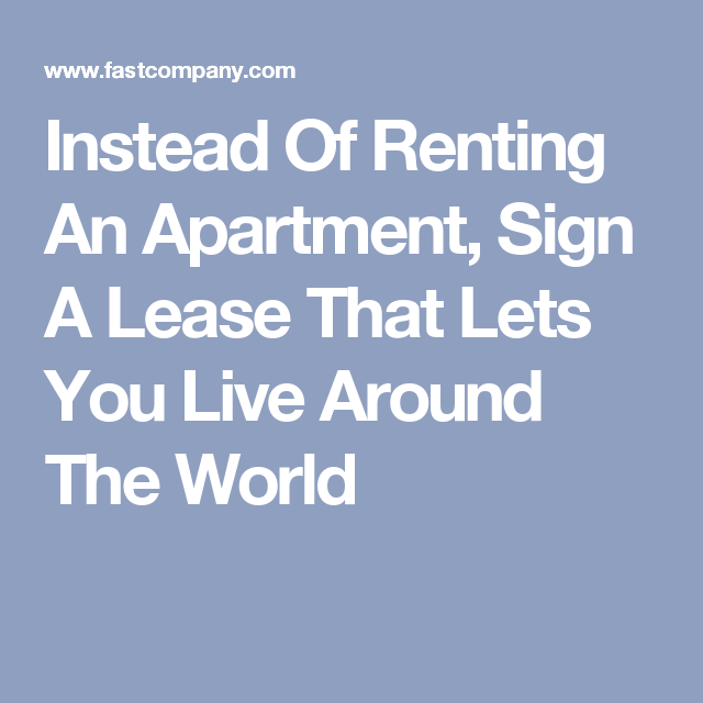 Instead Of Renting An Apartment, Sign A Lease That Lets