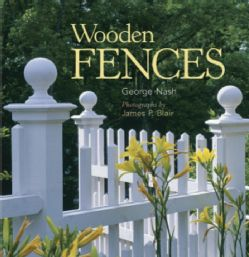 @Overstock - An experienced carpenter and talented writer, Nash traces the evolution of the American wooden fence from Colonial times to the present. He discusses the various types of fences, and explains how to design a fence to meet every conceivable ne...http://www.overstock.com/Books-Movies-Music-Games/Wooden-Fences-Paperback/354293/product.html?CID=214117 $17.00