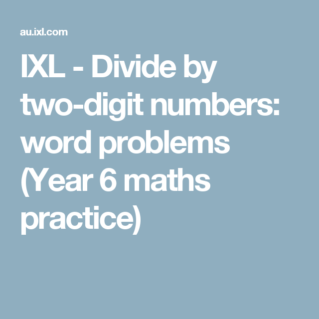 IXL - Divide by two-digit numbers: word problems (Year 6 maths ...