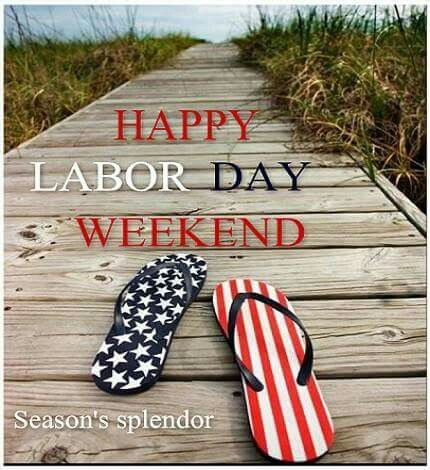 Happy Labor Day Weekend Happy Labor Day Labor Day Quotes Labour Day Weekend