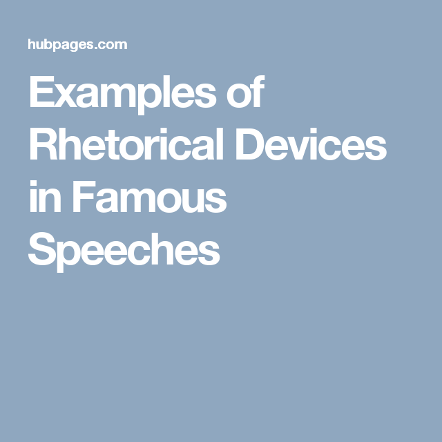 Examples Of Rhetorical Devices In Famous Speeches  Rhetorical