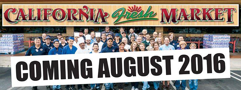California Fresh Market Coming August 2016 Large Vinyl Banner Allstatebanners Com Vinyl Banners Banner Marketing