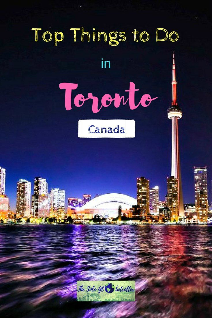 Top Things To Do in Toronto | North & Central America ...