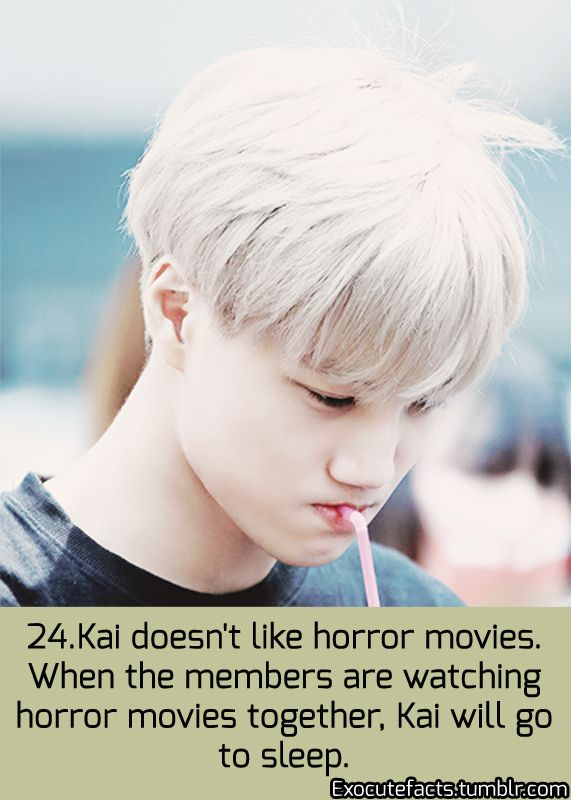 Exo Facts. ~ i finally found a guy who would understand me when i say i don't watch horror movies :3 #Kai ♡