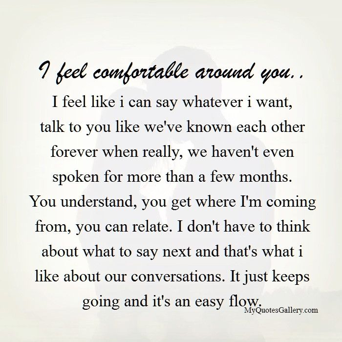 I Feel Comfortable Around You Friends Quotes Pretty Words