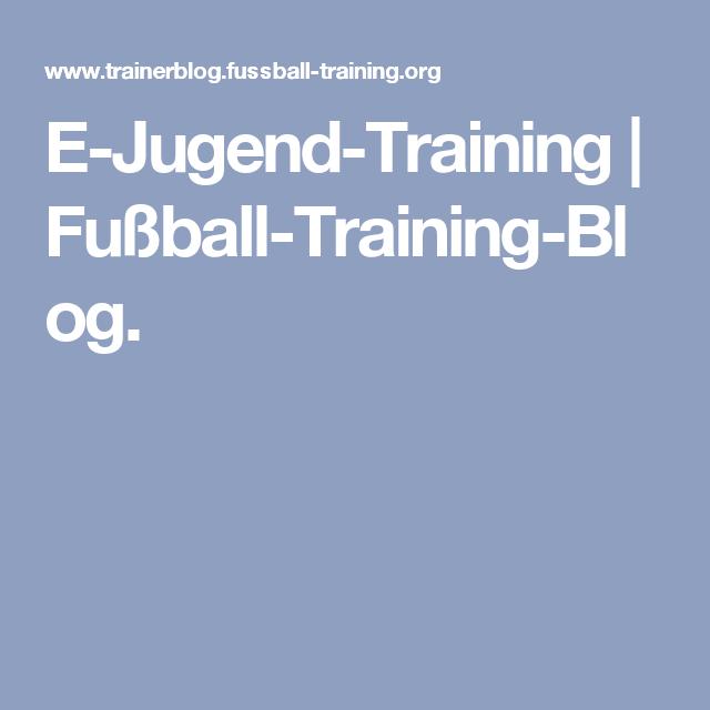 E Jugend Training Fussball Training Blog Fussballtraining